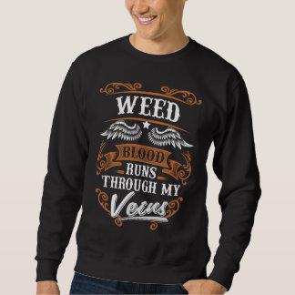 WEED Blood Runs Through My Veius Sweatshirt