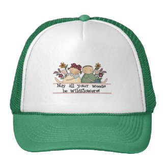 Weeds Be Wildflowers Tshirts and Gifts Trucker Hat