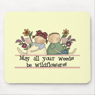 Weeds Be Wildflowers Tshirts and Gifts Mouse Pad
