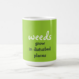 weeds grow in disturbed places mugs