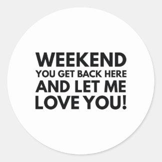 Weekend Classic Round Sticker