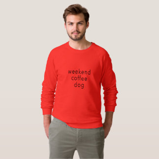Weekend Coffee Dog Word Sweater Tee Slogan Black