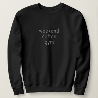 Weekend Coffee Gym Word Sweater Tee Slogan Black