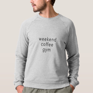 Weekend Coffee Gym Word sweater Tee slogan Grey