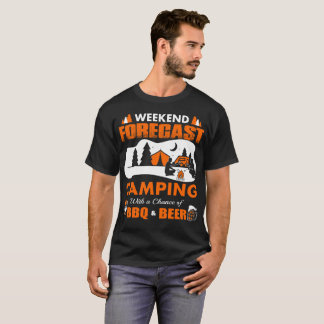 Weekend Forecast Camping Chance Of Bbq Beer Tshirt