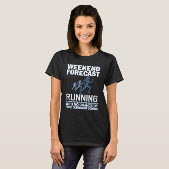WEEKEND FORECAST RUNNING T-Shirt