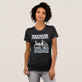 WEEKEND FORECAST SAILING T-Shirt
