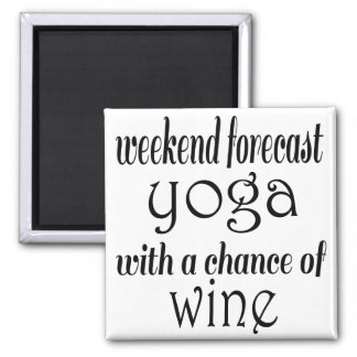 Weekend Forecast Yoga and Wine Square Magnet