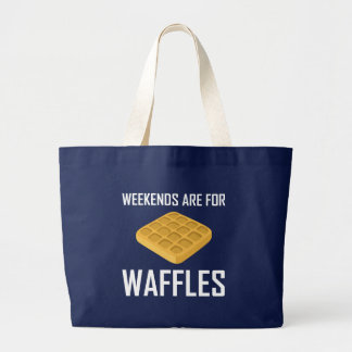 Weekends Are For Waffles Large Tote Bag
