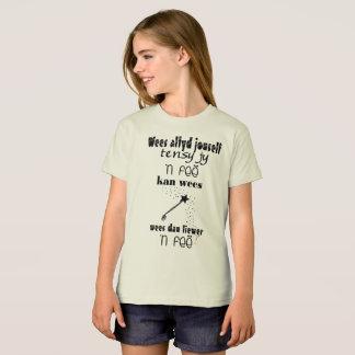 Wees altyd jouself tensy jy 'n fee kan wees T-Shirt