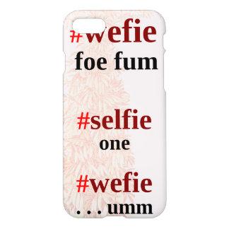 #wefie foe fum iPhone 7 case