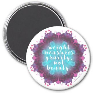 Weight Doesn't Measure Beauty - Magnet