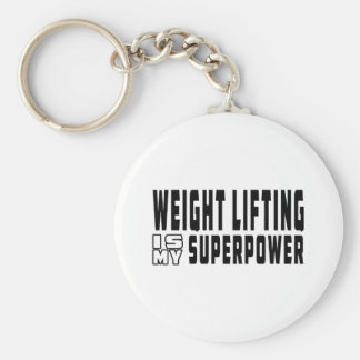 Weight Lifting is my superpower Keychains