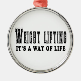 Weight Lifting It's way of life Metal Ornament