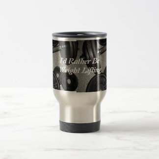 Weight Lifting Motivational Message Stainless Steel Travel Mug
