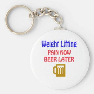 Weight Lifting pain now beer later Key Chain