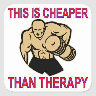 Weight Lifting Working Out Cheaper Than Therapy Square Sticker