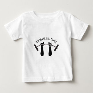 Weight Training Less Talking More Lifting Baby T-Shirt