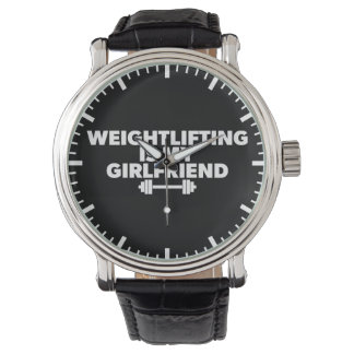 Weightlifting Is My Girlfriend - Funny Workout Watch