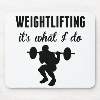 Weightlifting It's What I Do Mouse Pads