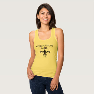 """""""WEIGHTS BEFORE DATES"""" GYM GEAR SINGLET"""
