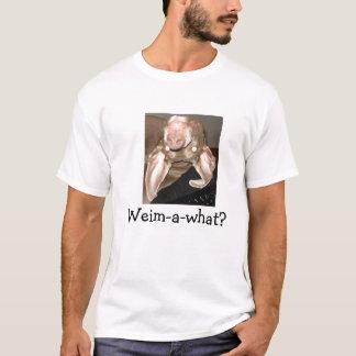 Weim-a-what? T-Shirt