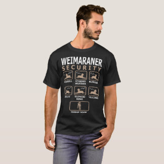 Weimaraner Dog Security Pets Love Funny Tshirt