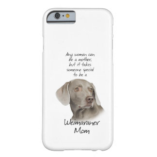 Weimaraner Mom iPhone 6 case Barely There iPhone 6 Case