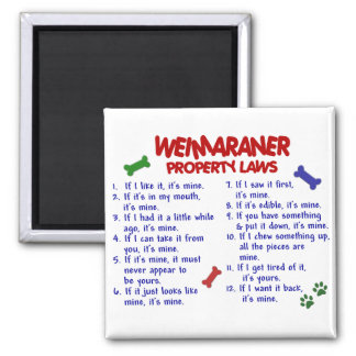 WEIMARANER Property Laws 2 Square Magnet