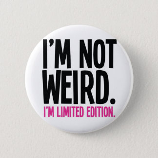Weird 6 Cm Round Badge