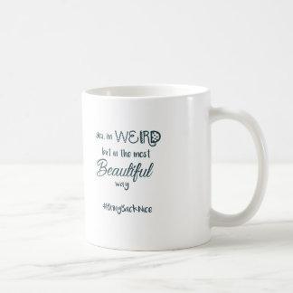 Weird but Beautiful #BringBackNice Coffee Mug