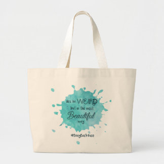 Weird but Beautiful #BringBackNice Large Tote Bag