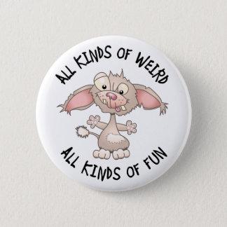 Weird But Fun Dog 6 Cm Round Badge