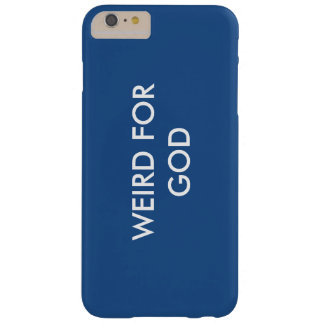 Weird for God Barely There iPhone 6 Plus Case