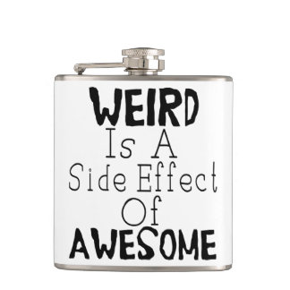 Weird Is A Side Effect Of Awesome Hip Flask