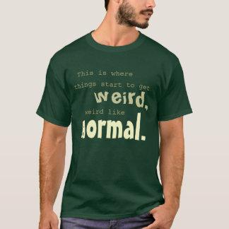 Weird Like Normal - 1890s T-Shirt