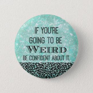 Weird Quote 6 Cm Round Badge