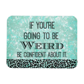 Weird Quote Rectangle Magnet