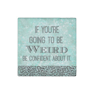 Weird Quote Stone Magnet
