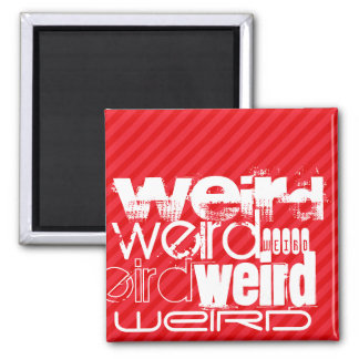 Weird; Scarlet Red Stripes 2 Inch Square Magnet