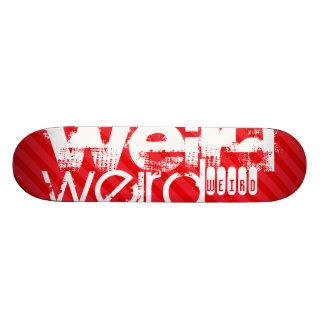 Weird; Scarlet Red Stripes Skate Decks