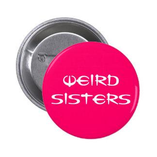 Weird Sisters Fan Button