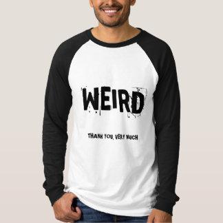 WEIRD, THANK YOU, VERY MUCH T-Shirt