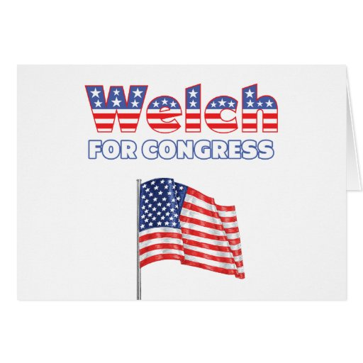 Welch for Congress Patriotic American Flag Cards