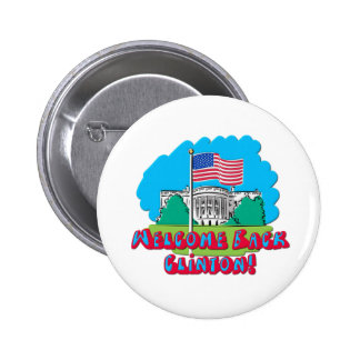Welcome Back Clinton -- Anti Obama Buttons