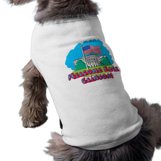 Welcome Back Clinton -- Anti Obama Dog T Shirt