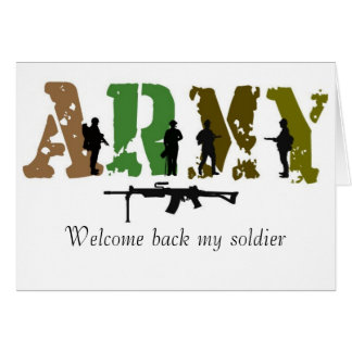Welcome back my soldier card