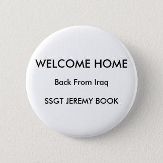 WELCOME HOME, Back From IraqSSGT JEREMY BOOK 6 Cm Round Badge