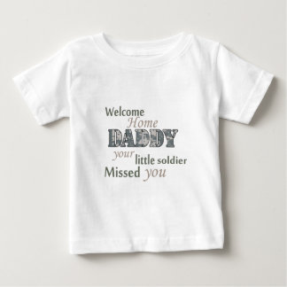 "Welcome Home Daddy - ""Little Soldier"" Baby T-Shirt"