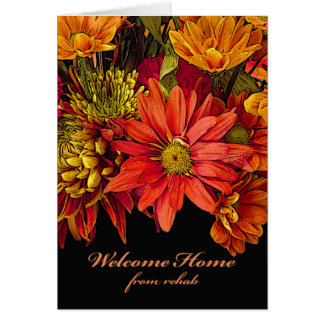 Welcome Home from Rehab, Autumn Flower Design Card